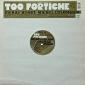 PIERRE HENRY & MICHEL COLOMBIER / Too Fortiche