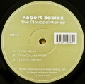 ROBERT BABICZ / The Cloudpainter EP