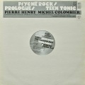 PIERRE HENRY , MICHEL COLOMBIER / Psyche Rock ・ Prologue ・ Teen Tonic