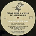 FRANCK ROGER & M'SELEM Feat. CHRIS WONDER / You Can Be The One