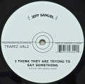 JEFF SAMUEL / I Think They Are Trying To Say Something
