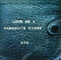 XTC / Love On A Farmboy's Wages