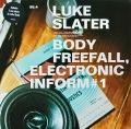 LUKE SLATER / Body Freefall, Electronic Inform #1