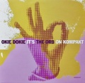 THE ORB / Okie Dokie It's The Orb On Kompakt