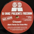 DJ DUKE Presents FREEDOM / Closer (Mark Seven Remixes)