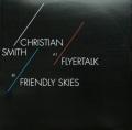 CHRISTIAN SMITH / Flyertalk ・ Friendly Skies