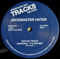 JACKMASTER HATER / Hiccup Track ・ Sensation