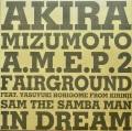 AKIRA MIZUMOTO / A.M.E.P.2