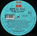 MAW Feat. INDIA / To Be In Love (1999 Remixes)