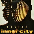 INNER CITY / Praise