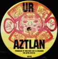 MAD MIKE And DJ ROLANDO THE AZTEC MYSTIC ・ OCTAVE ONE / Aztlan ・ DayStar Rising