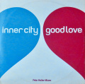INNER CITY / Good Love (Pete Heller Mixes)