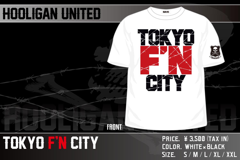 HOOLIGAN UNITED「TOKYO F'N CITY」(ホワイト)Tシャツ