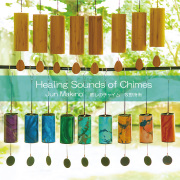 Healing Sounds of Chimes 癒しのチャイム / Jun Makino 牧野持侑