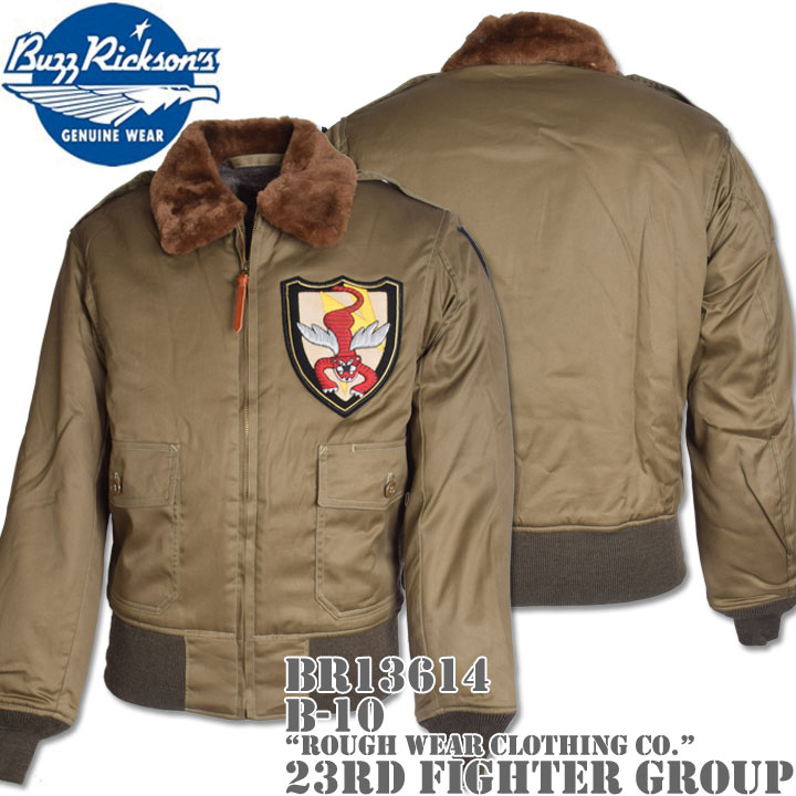 BUZZ RICKSON'S ( バズリクソンズ ) フライトジャケット B-10 『 ROUGH WEAR CLOTHING CO. 』 23rd Fighter Group BR13614