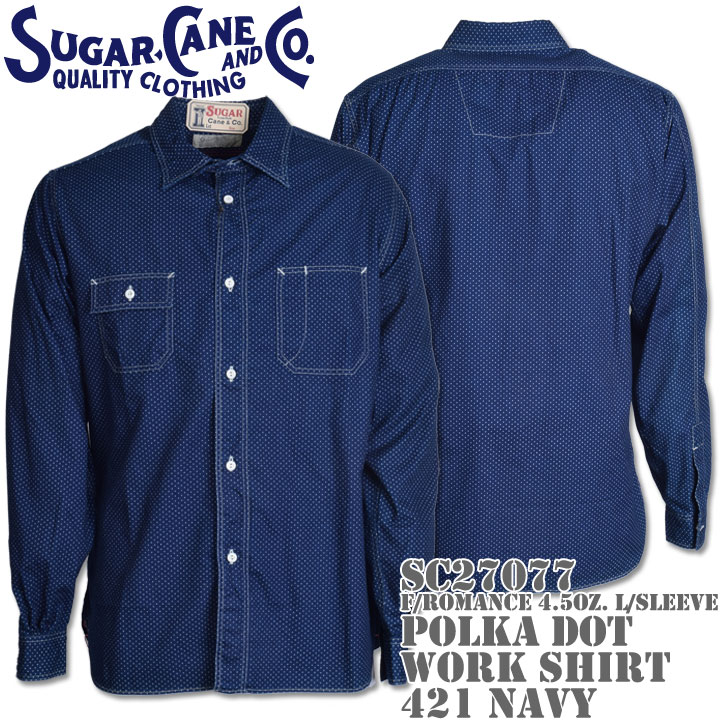 Sugar Cane(シュガーケーン)F/ROMANCE 4.5oz. POLKA DOT WORK SHIRT L/Sleeve SC27077-421 Navy