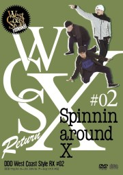 リニューアル第二弾! West Coast Style RX #02 「Spinn around X」【CD+DVD】