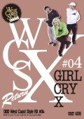 【先行予約品】West Coast Style RX #04 「GIRL CRY X」【CD+DVD】