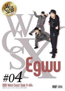 DDD West Coast Style X #04 「Egwu」