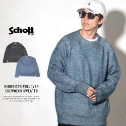 SCHOTT ショット セーター MIDWEIGHT PULLOVER CREWNECK SWEATER SW1815