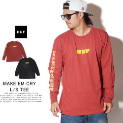 HUF ハフ 長袖Tシャツ MAKE EM CRY L/S TEE TS00918