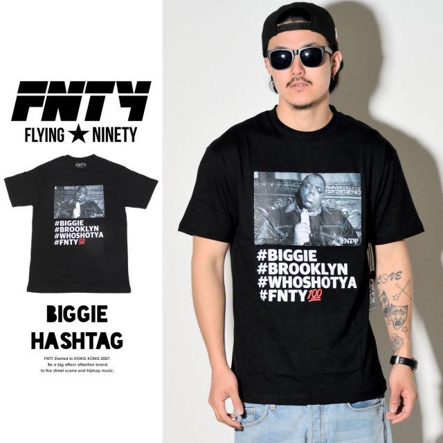 FNTY フライングナインティ 半袖TEEシャツ BIGGIE HASHTAG FN1610006 6V1364