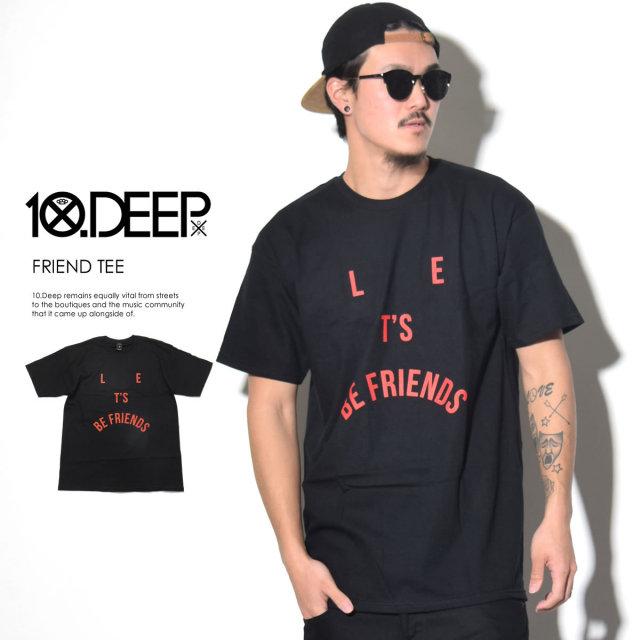 10DEEP テンディープ Tシャツ FRIEND TEE 64TD4304 6V7252