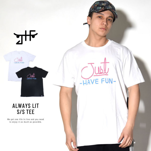 JUST HAVE FUN ジャストハブファン 半袖Tシャツ ALWAYS LIT S/S TEE (JMA1801P07)