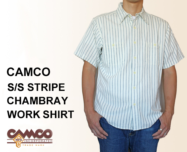 CAMCO カムコ ストライプ シャンブレーシャツ 半袖