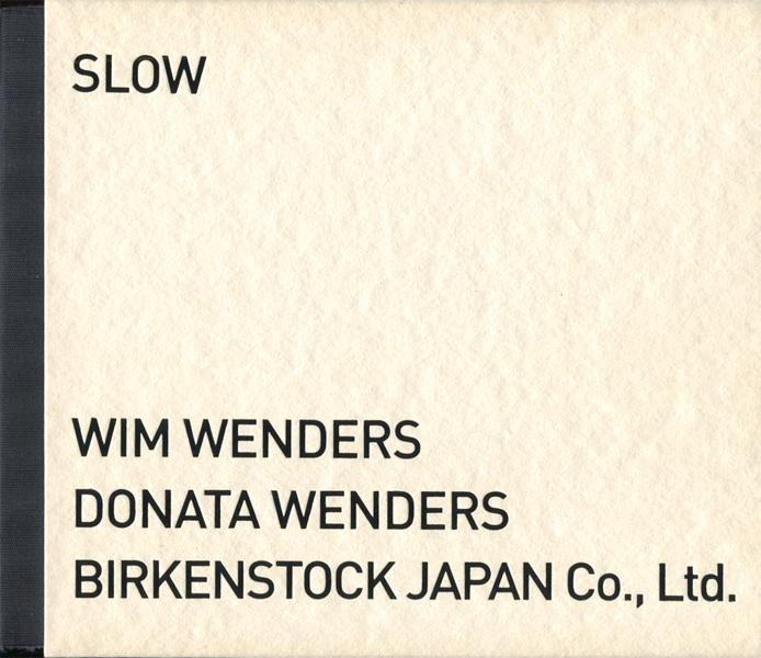 Wim Wenders/ Donata Wenders: SLOW