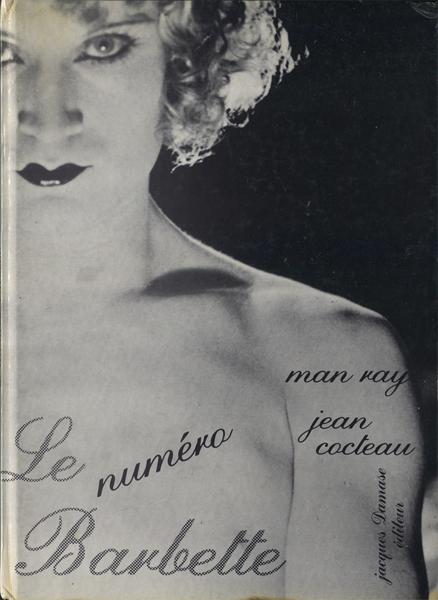 Man Ray/Jean Cocteau: Le Numero Barbette