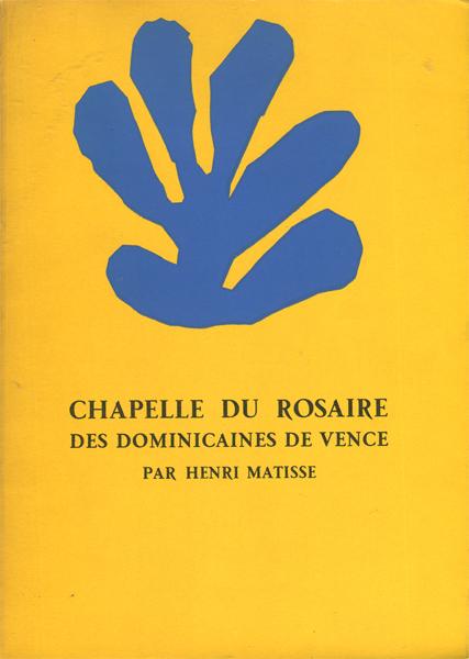 Henri Matisse: Chapelle du Rosaire des Dominicaines de Vence