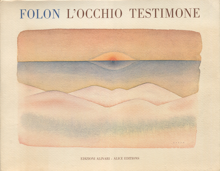 Folon: L'OCCHIO TESTIMONE