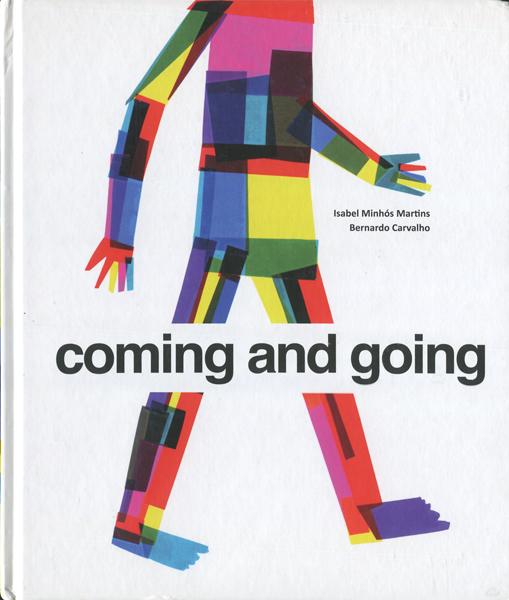 Isabel Minhos Martins & Bernardo Carvalho: Coming and Going