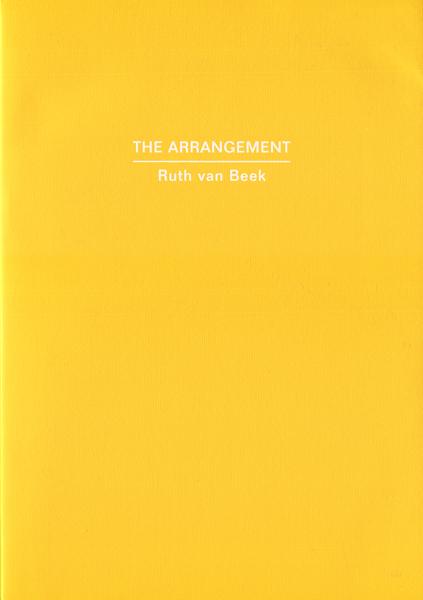 Ruth van Beek: THE ARRANGEMENT