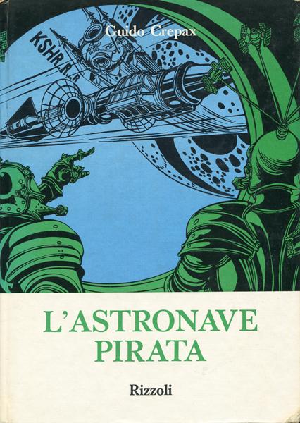 Guido Crepax: L'ASTRONAVE PIRATA