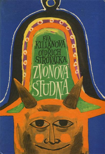 Eva Kilianova, Oldrich Sirovatka & Jiri Hadiac: Zvonova Studna