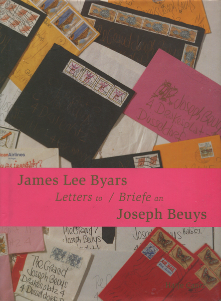 James Lee Byars Letters to / Briefe an Joseph Beuys