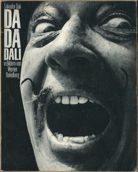 Salvador Dali: DA DA DALI in Bildern von Werner Bokelberg
