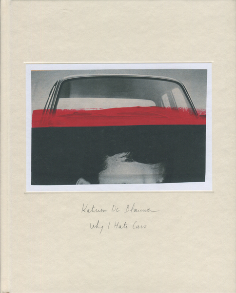 Katrien De Blauwer: Why I Hate Cars