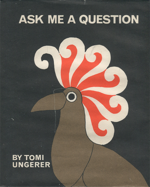 Tomi Ungerer: ASK ME A QUESTION