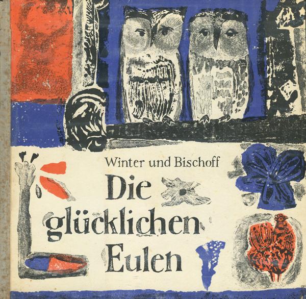 Winter Klaus / Bischoff Helmut: Die glucklichen Eulen