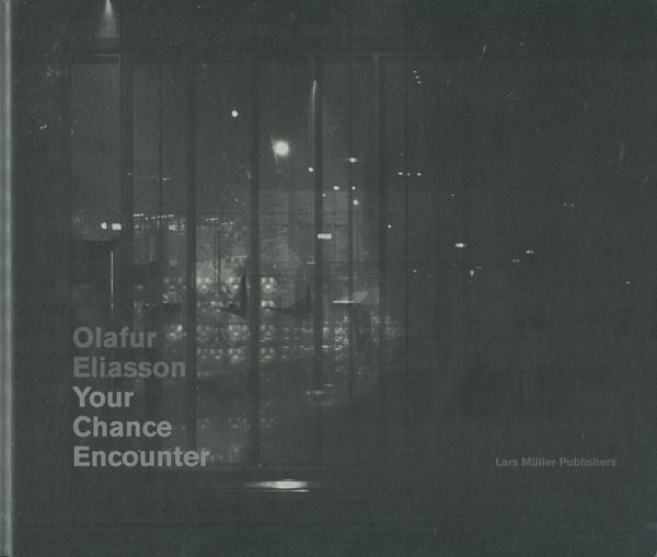 Olafur Eliasson: Your Chance Encounter