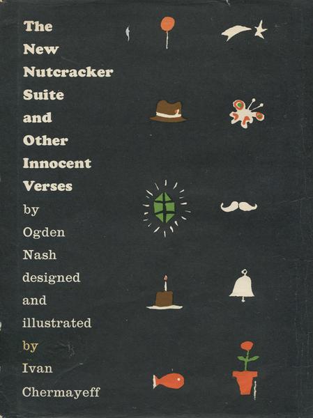 Ivan Chermayeff & Ogden Nash: The New Nutcracker Suite and Other Innocent Verses