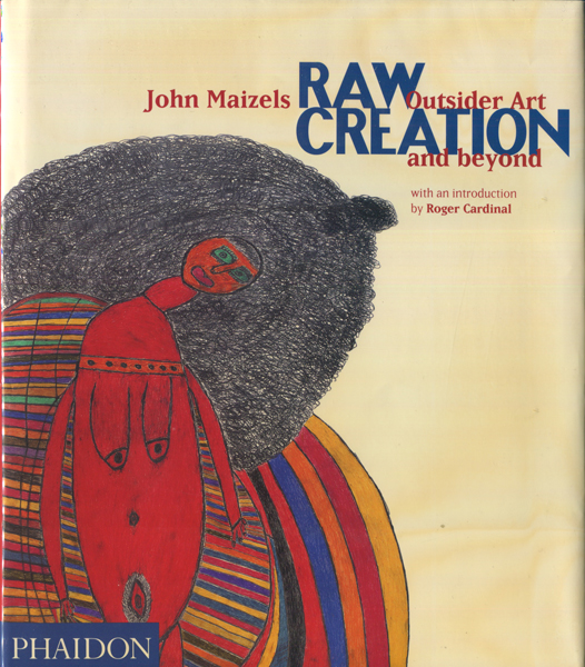 Raw Creation - Outsider Art and beyond