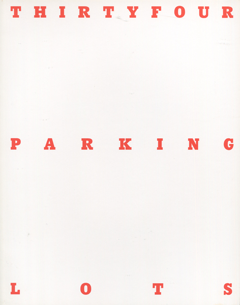 THIRTYFOUR PARKING LOTS  [first printing]