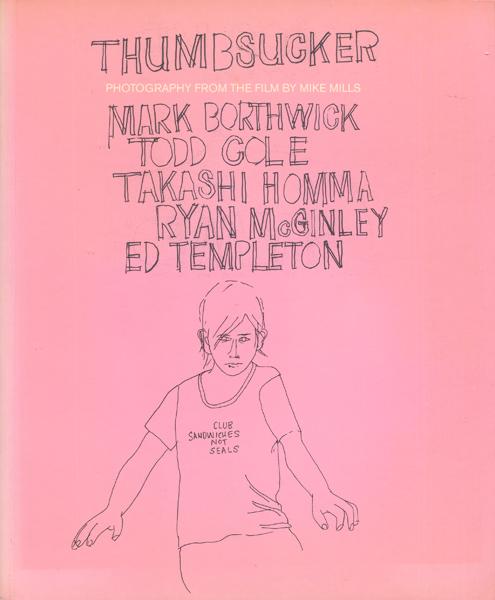 Mark Borthwick, Todd Cole, ホンマタカシ, RYAN McGINLEY, Ed Templeton: THUMBSUCKER [Signed]