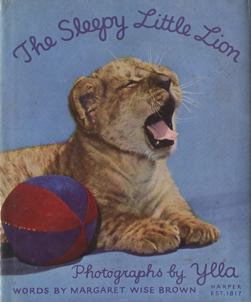 Ylla & Margaret Wise Brown: The Sleepy Little Lion
