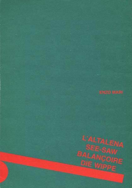 ENZO MARI: L'ALTALENA SEE-SAW BALANCOIRE DIE WIPPE