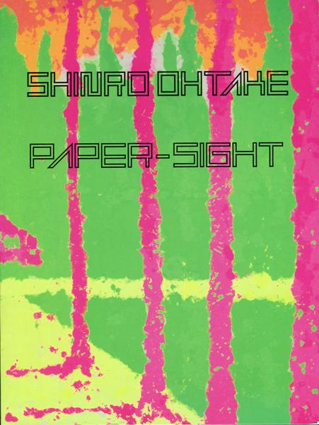 Shinro Ohtake: PAPER-SIGHT
